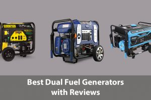 Best Dual Fuel Generators Best Dual Fuel Generators Reviews