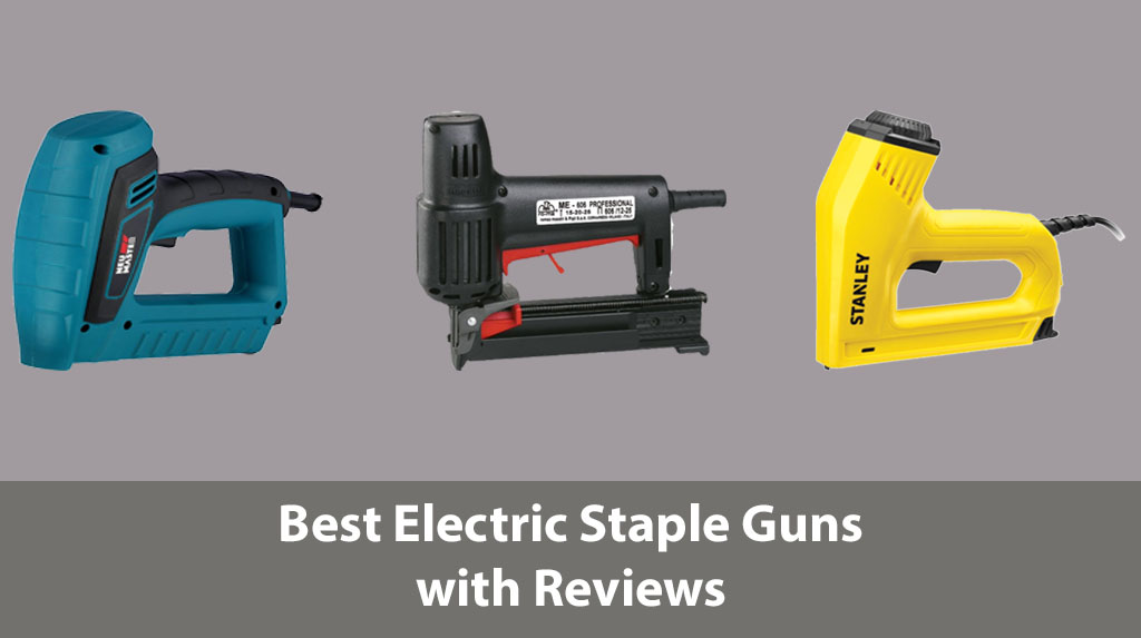 Best Electric Staple Guns